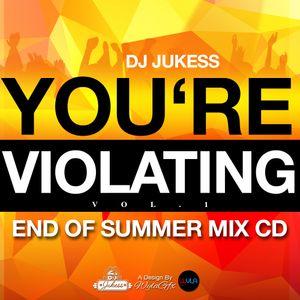 @DJ_Jukess - You're Violating Vol. 1: End of Summer Mix