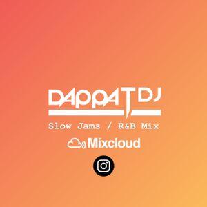 Dappa_T_Dj ///Slow Jams / R&B Mix\\\