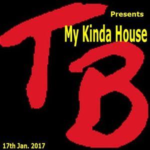 TeeBee Presents My Kinda House 17th Jan.2017