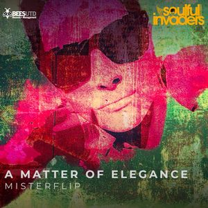 Soulful Invaders Radio Show present Misterflip dj : A MATTER OF ELEGANCE