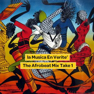 La Musica En Verite' - The Afrobeat Mix Take 1