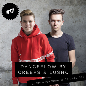 Danceflow Radioshow #17 by Creeps by Creeps | Mixcloud