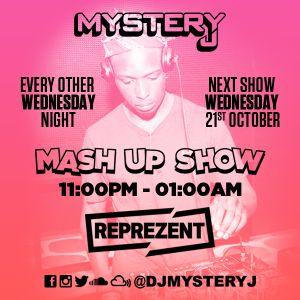 @DJMYSTERYJ - #MysteryJMashUp Show @ReprezentRadio