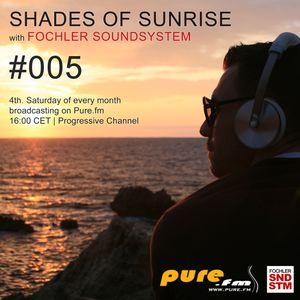 Fochler Soundsystem - Shades of Sunrise 005 [October 26 2013] on Pure.FM