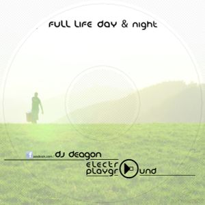 16. dj DEAGON - Full Life Day & Night [live set played at ZI NAPLNO PARTY 17.09.2011]