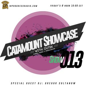 Dutek: Catamount Showcase 0013 @ In Progress Radio. Special DJ Guest: Gregor Sultanow