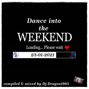 Dance into the Weekend 23-01-2021 by Dj.Dragon1965