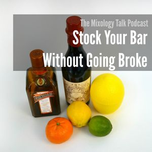37 - How to Stock your Home Bar Without Going Broke