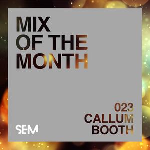 SEM Mix of The Month 23: December 2019 : Callum Booth