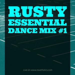 Essential Dance Mix #Summer2017 - Rusty #1