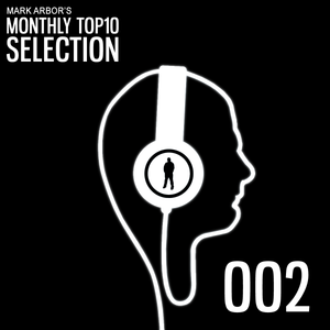 Mark Arbor's Monthly Top10 Selection Ep002
