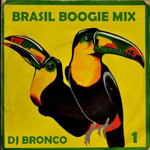 DJ BRONCO - BRASIL BOOGIE MIX #1 (2014)
