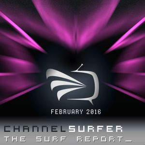 THE SURF REPORT :: February 2016 [Tech-Trance/Psy/Uplifting]