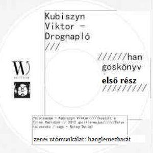 Kubiszyn Viktor - Drognapló (hangoskönyv, első rész) [sell-action#163]
