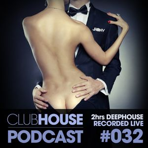 ClubHouse Podcast #032 - Deep House Edition