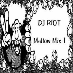 DJRiot - Mellow Mix 1