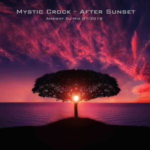 Mystic Crock - After Sunset (Ambient Mix 07/2018)