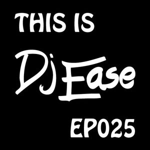 EP025-THIS-IS-DJ-EASE