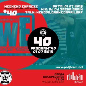 PSDJteam WEEKEND EXPRESS Gorod FM radio show P40 (01 07 2015)