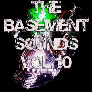 The Basement Sounds Vol.10