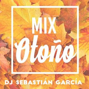 Dj Sebastian Garcia - Mix Otoño '15