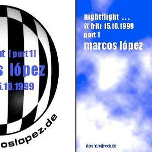 Radioshow - Marcos López - Fritz (orb) - Nightflight - 15. Oktober 1999 - Teil 1 von 2