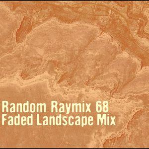 Random raymix 68 - faded landscape mix
