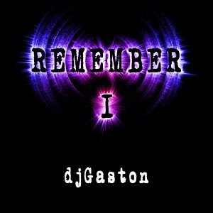 DjGaston_Remember_1
