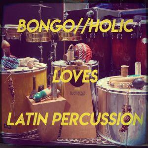 BONGO//HOLIC loves latin percussion