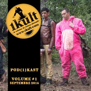 POD(1)KAST #01 - Sept 2016 - Nuit Nanarland + Etrange Festival + Stag la série