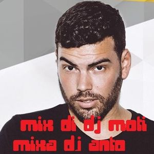 mix di dj Moti mixa dj Anto by bora75 | Mixcloud