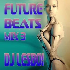 Future Beats Mix 3 - Dj Lesbo!