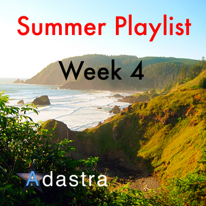 Summer Playlist Week 4 Mix: Dubstep (Lana Del Rey, Kill Paris, Adventure Club, +)
