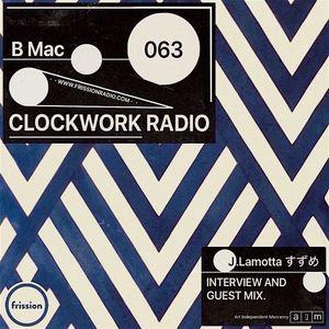 Clockwork Radio #63 w/ BMac [feat. J.Lamotta Interview & Guest Mix]