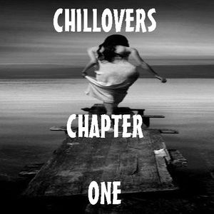 CHILLOVER CHAPTER ONE