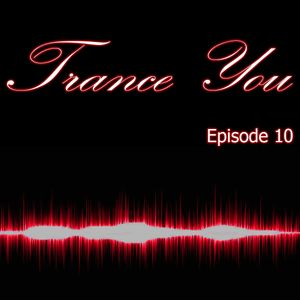 Trance You Episode 10