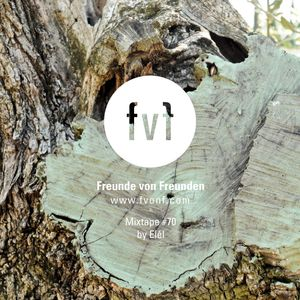 freunde von freunden mixtape 70 by el l by fvonf mixcloud. Black Bedroom Furniture Sets. Home Design Ideas