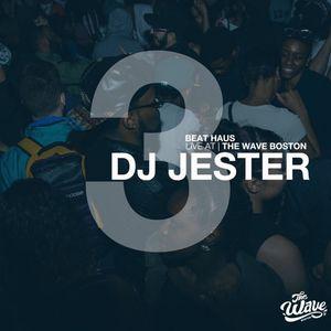 The Wave Boston (6/21) - DJ Jester (Beat Haus)