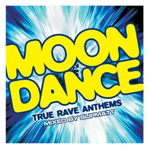 Slipmatt MoonDance True Rave Anthems