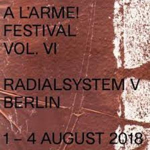 closing set: A L'ARME! Festival VOL. VI, 4 August 2018 Berlin