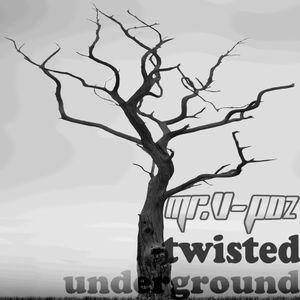 Mr Vpoz presents Twisted Underground