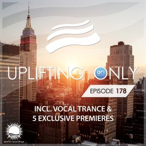 Abora Recordings - Uplifting Only 178 (incl. Vocal Trance)