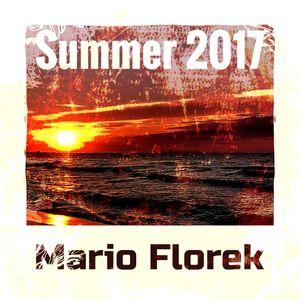 Mario Florek - Summer 2017 (live @ TheMid July 1st 2017 opening b4 Dash Berlin (3hrs)