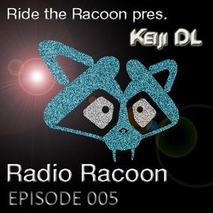 Ride the Racoon Pres. Keiji Dl : Racoon Radio #005