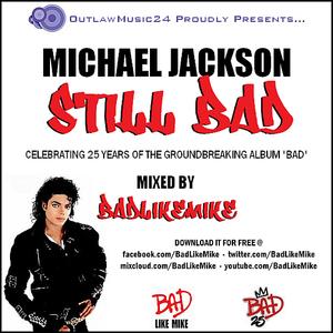 'Michael Jackson - STILL BAD'