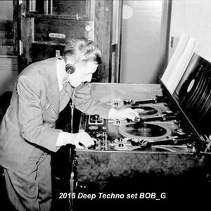 Deep Techno set BOB_G 2015