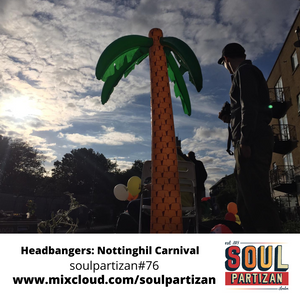"Soul Partizan#76 Nottinghill Carnival ""NOT"""
