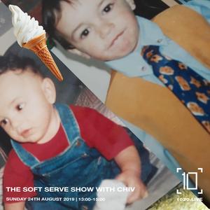 Soft Serve w/ Chiv - 25th August 2019