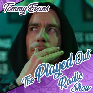 The Played Out Radio Show #4 feat. Tommy Evans