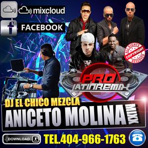 DJ EL CHICO MEZCLA ANICETO MOLINA MIX SIN CELL 2017